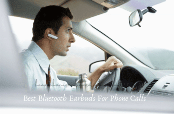 Best Bluetooth Earbuds For Phone Calls